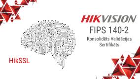 Hikvision ir saņēmis ASV valdības kriptogrāfijas standarta FIPS 140-2 1. līmeņa sertifikātu