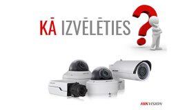 Kā izvēlēties videonovērošanas kameras?